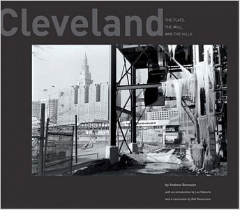 Cleveland: The Flats, The Mill, and The Hills, Andrew Borowiec, 2008