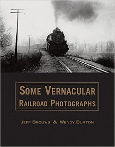 Some Vernacular Railroad Photographs, Wendy Burton, 2013