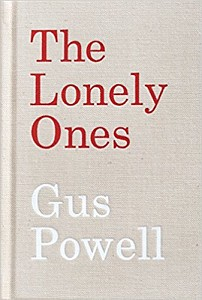 The Lonely Ones, Gus Powell, 2015